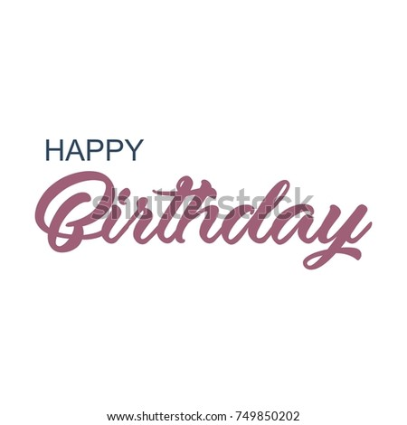 lettering of Happy Birthday on white background. Typography design. Greetings card. Vector illustration. #749850202