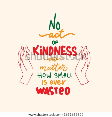 Lettering poster. No act of kindness no matter how small is ever wasted Photo stock ©