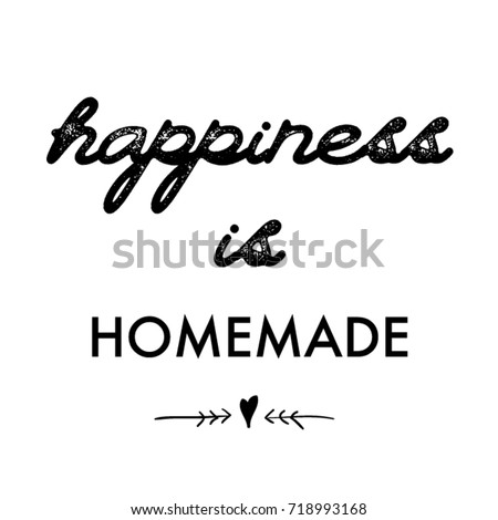 Lettering quotes motivation for life and happiness. Calligraphy Inspirational quote. Life motivational quote design. For postcard poster graphic design. Happiness is homemade quote in vector.