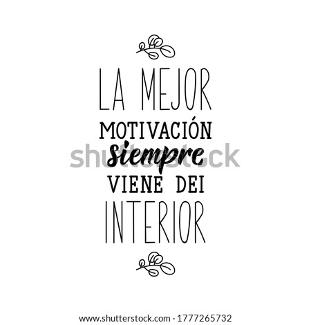 Lettering. Translation from Spanish - The best motivation always comes from the inside. Element for flyers, banner and posters. Modern calligraphy Foto stock ©