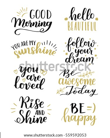 Lettering vector set. Motivational quote. Sweet cute inspiration typography. Calligraphy postcard poster graphic design element. Hand written sign.