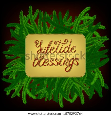 lettering yuletide blessings, decorated with green pine-tree branches
