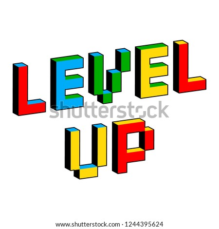 Level Up text in style of old 8-bit video games. Vibrant colorful 3D Pixel Letters. Creative digital vector poster, flyer template. Retro arcade, platformer, computer program screen. Gaming concept