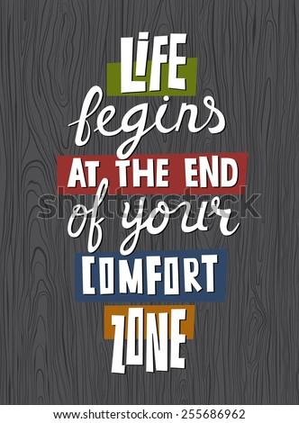 life begins at the end of your