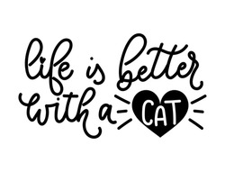Life is better with a cat lettering quote with cute doodle. Cute hand drawn calligraphy card. Vector illustration design for textile, posters, greeting cards, cases etc.