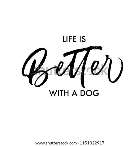 stock-vector-life-is-better-with-a-dog-phrase-ink-illustration-modern-brush-calligraphy-isolated-on-white