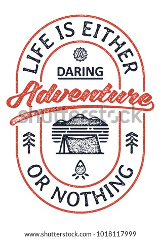 Life Is Either a Daring Adventure Or Nothing. Inspiring Creative Motivation Quote Poster Template With Tent, Trees, Mountains and Fire. Vector Illustration.