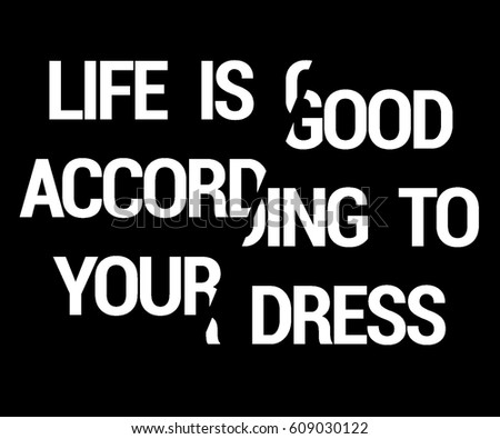 life is good according to your