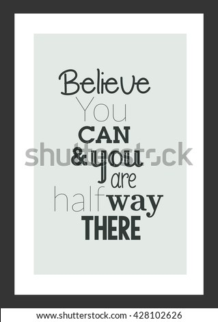 life quote believe you can and