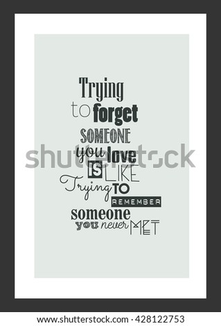 life quote trying to forget