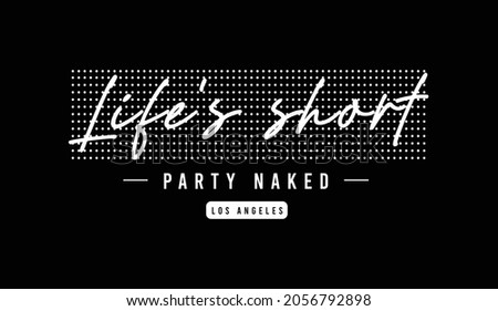 life short party nacked quote