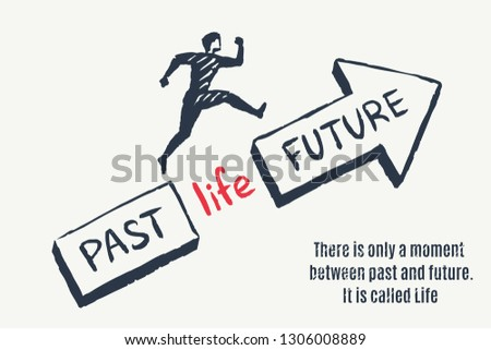 LIFE - time concept Atr. There is only a moment between past and future. It is called Life. Vector lifestyle illustration, hand drawn sketch. Children's drawing Foto stock ©