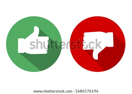 Like in a green circle and dislike in a red circle