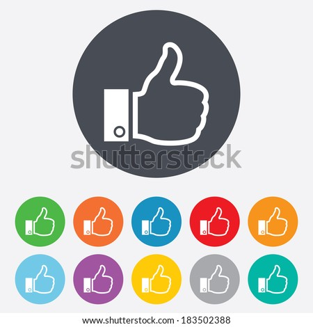 Like sign icon Thumb up sign Hand finger up symbol Round colourful 11 buttons Vector