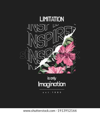 Limitation and inspired slogan on hibiscus background