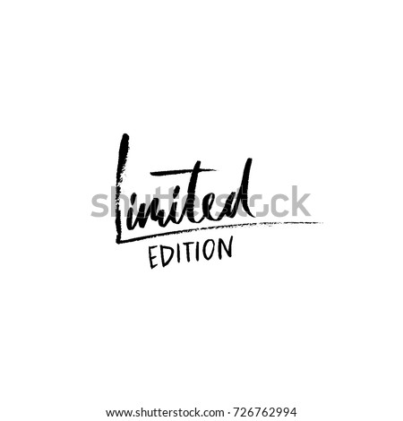 Limited edition. Ink handwritten lettering. Modern dry brush calligraphy. Typography poster design. Vector illustration