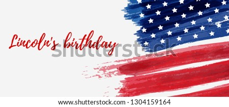Lincoln's birthday holiday background with grunge USA flag. Template for holiday poster, banner, invitation, etc #1304159164