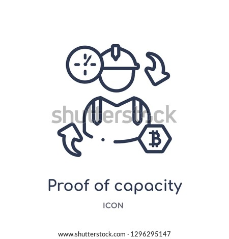Linear proof of capacity icon from Cryptocurrency economy and finance outline collection. Thin line proof of capacity icon vector isolated on white background. proof of capacity trendy illustration