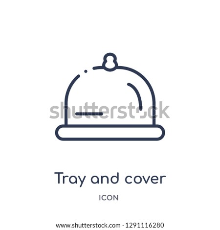 Linear tray and cover icon from Bistro and restaurant outline collection. Thin line tray and cover vector isolated on white background. tray and cover trendy illustration