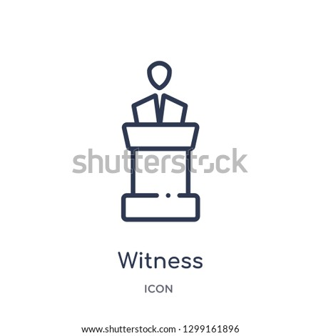 Linear witness icon from Law and justice outline collection. Thin line witness icon isolated on white background. witness trendy illustration