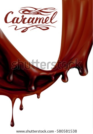 liquid chocolate  caramel or