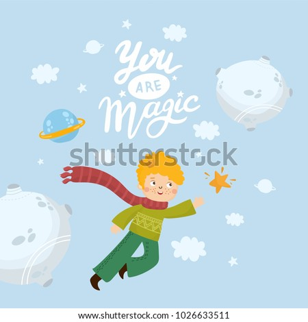Little boy flies to the star. Nursery poster or print for baby room, shower card. Illustration with space elements. You are my Magic hand-lettering.