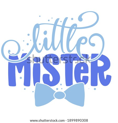 Little Mister - Text style illustration text for clothes. Inspirational quote baby shower card, invitation, banner. Kids calligraphy background, lettering typography poster. Foto stock ©