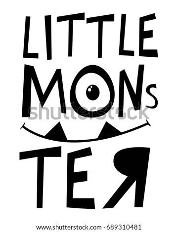 little monster slogan vector.