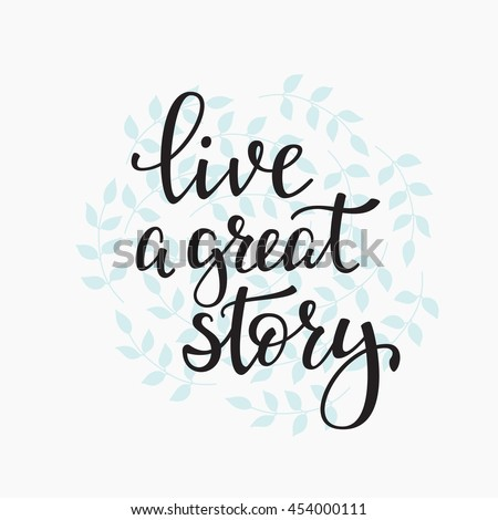 live a great story quote