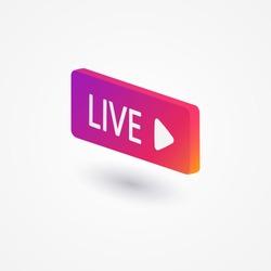 Live button isometric. Streaming. Blogging. Social media concept. Vector illustration. EPS 10