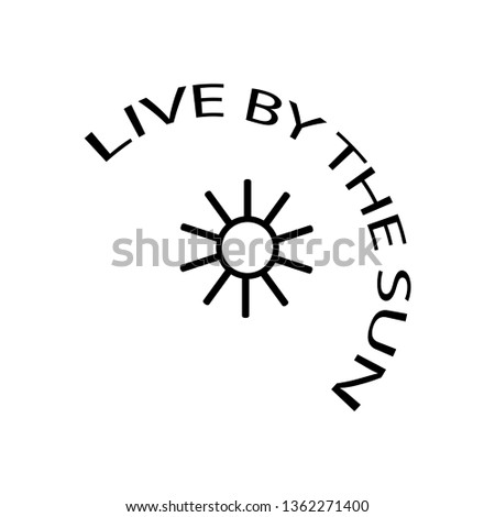 live by the sun modern fashion slogan for t-shirt and apparels tee graphic vector print .Vector
