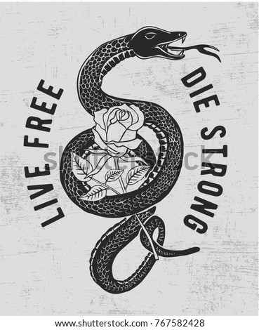 Live free die strong slogan graphic with vector snake and rose illustration