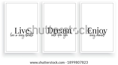 Live in every breath, dream with open eyes, enjoy every moment, vector. Wording design, lettering. Three pieces Scandinavian minimalist poster design. Motivational, inspirational life quotes Stock photo ©