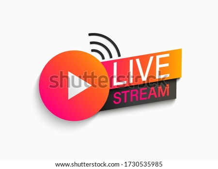 Live stream symbol, icon with play button. Emblem for broadcasting, online tv, sport, news and radio streaming. Template for shows, movies and live performances. Vector illustration.