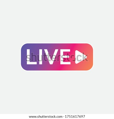 live streaming icon, Live buttons symbol, for tv shows, social media live streaming, instagram, movies and live badge, sign, label, sticker template. online stream. Vector illustration