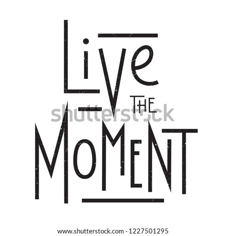 live the moment hand lettering