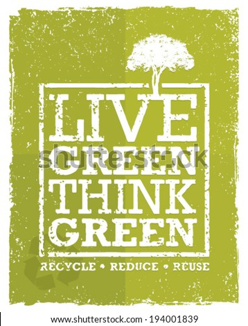 live think green recycle reduce