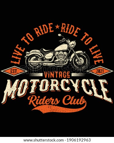 Live to ride ride to live vintage motorcycle riders club t-shirt design Stockfoto ©