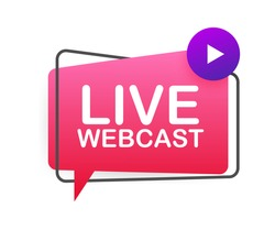 Live Webcast Button, icon, emblem, label. Vector stock illustration.