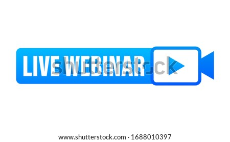 Live Webinar Button, icon, emblem, label. Vector illustration.