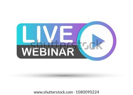 Live Webinar Button, label - vector design. Vector stock illustration