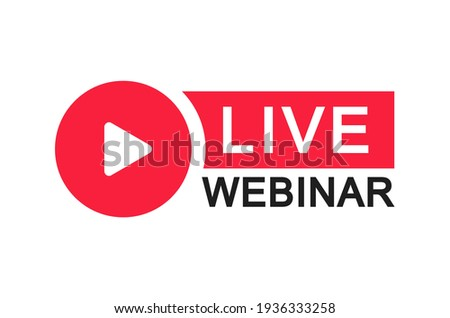 Live Webinar Button. Live stream logo. Video conference icon. Live broadcast button. Online meeting icon. Social media webinar. Vector illustration.
