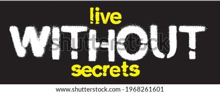 live without secrets slogan print for sticker, apparel, t shirt.  Foto stock ©