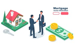 Loan secured by real estate. House on a mortgage. A broker makes a deal with a businessman. Real estate money. Home loan. Vector illustration isometric 3d design. Isolated on white background.
