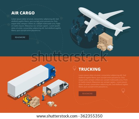 Logistic concept flat banners of air cargo, trucking. On-time delivery. Delivery and logistic. Vector isometric illustration Vehicles designed to carry large numbers of cargo. Global logistics network