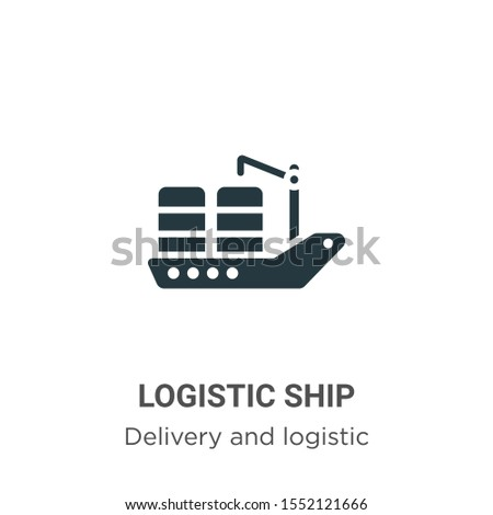 Logistic ship vector icon on white background. Flat vector logistic ship icon symbol sign from modern delivery and logistics collection for mobile concept and web apps design.