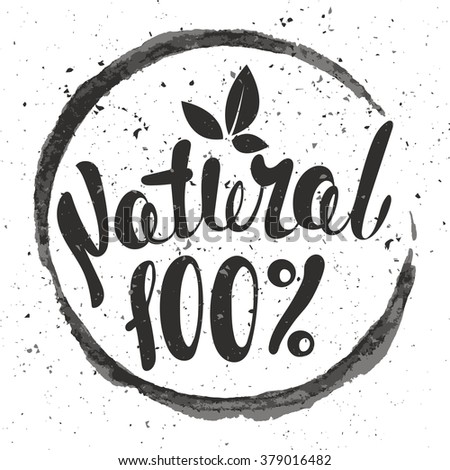 Logo 100% Natural with leaves, natural product, organic, healthy food. Organic food badge in vector (cosmetic, food). Lettering 100% Natural