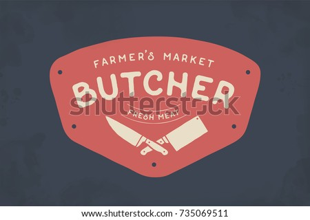Logo of Butcher meat shop with Cleaver and Chefs knives, text Butcher Farmer's Market, Fresh Meat. Logo template for meat business - shop, market, restaurant or graphic design. Vector Illustration