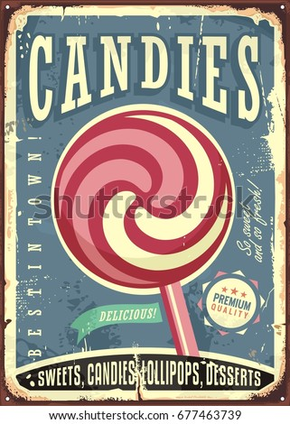 Lollipop retro vector sign design on old metal texture. Vintage background with delicious candy. Sweet food.