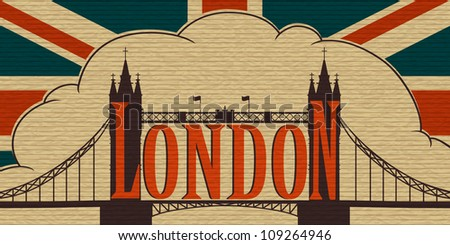 London Landmark, Tower Bridge on the background of the flag of the UK. Old cardboard. Eps10